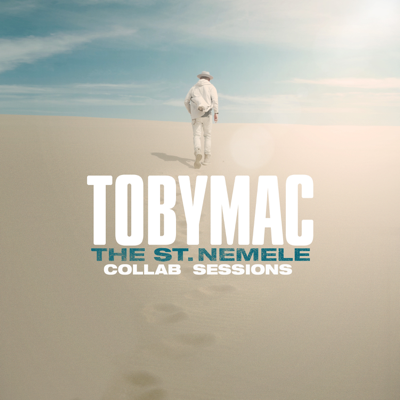 TobyMac - The St. Nemele Collab Sessions Lyrics
