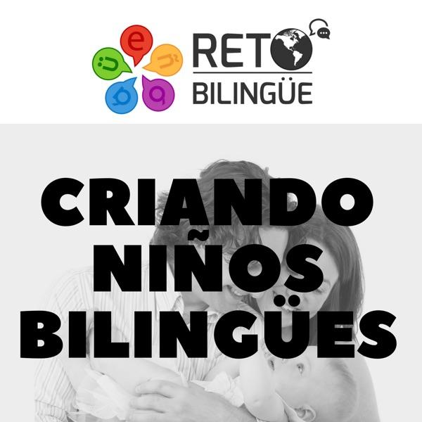 Cómo criar niños Bilingües by: Reto Bilingüe