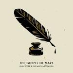 Josh Ritter & The Milk Carton Kids - The Gospel of Mary