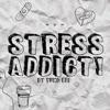 stress-addict-single