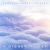 A Higher Power (feat. Mystro) - Rawchaashayar