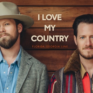 Florida Georgia Line – I Love My Country – Single [iTunes Plus AAC M4A]