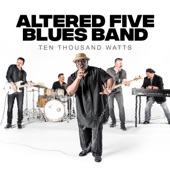 Altered Five Blues Band - Let Me Do the Wrong Thing