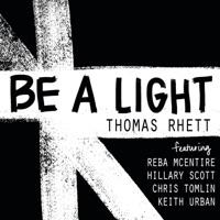 Be a Light (feat. Reba McEntire, Hillary Scott, Chris Tomlin & Keith Urban)