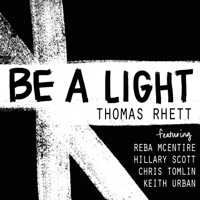 Be a Light (feat. Reba McEntire, Hillary Scott, Chris Tomlin & Keith Urban)-Thomas Rhett