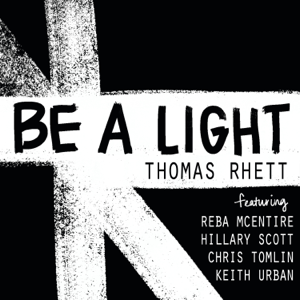 Thomas Rhett - Be a Light feat. Reba McEntire, Hillary Scott, Chris Tomlin & Keith Urban