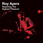 Roy Ayers - Reaching The Highest Pleasure