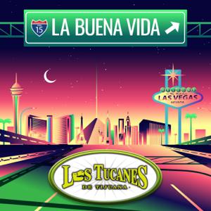 Los Tucanes de Tijuana - La Buena Vida