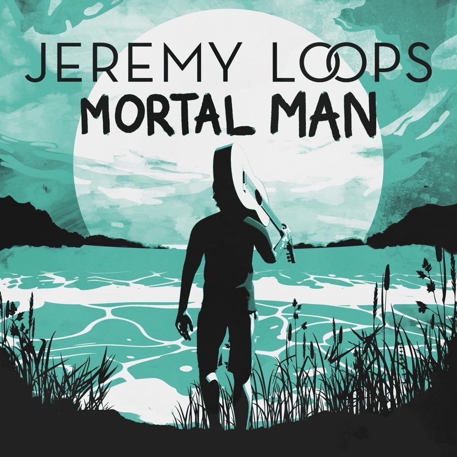 Jeremy Loops - Mortal Man - Single