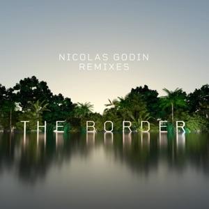 The Border (Remixes) - Single