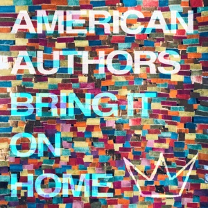 American Authors - Bring It On Home feat. Phillip Phillips & Maddie Poppe