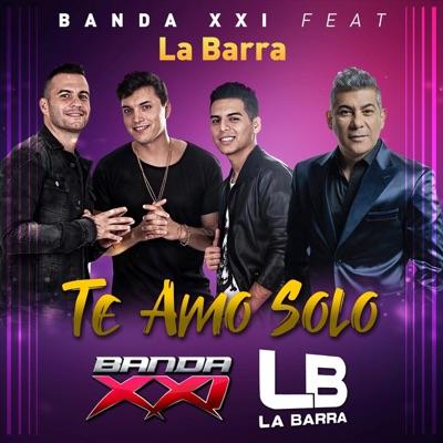 Te Amo Solo (feat. La Barra) - Single - Banda XXI