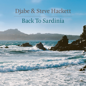 Djabe & Steve Hackett - Back To Sardinia