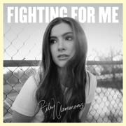 Fighting for Me - Riley Clemmons - Riley Clemmons