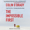 Colin O'Brady - The Impossible First (Unabridged)  artwork