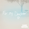 Kane Brown - For My Daughter  artwork