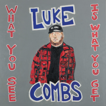 Luke Combs What You See Is What You Get music review