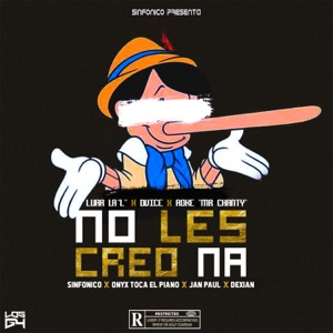 No Les Creo Na (feat. Sinfonico, Onyx Toca El Piano, Jan Paul & Dexian) - Single Mp3 Download