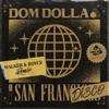 Dom Dolla & Walker & Royce - San Frandisco