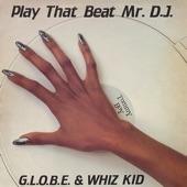 "G.L.O.B.E. and Whiz Kid - Play That Beat Mr. D.J. (7"" Radio Edit Instrumental)"