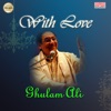With Love Ghulam Ali