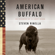 American Buffalo: In Search of a Lost Icon (Unabridged)