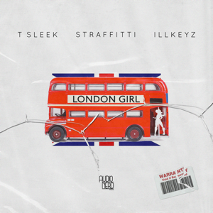T Sleek & ILLKEYZ - London Girl feat. Straffitti