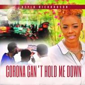 Keyla Richardson - Corona Can't Hold Me Down