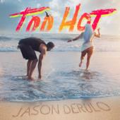 Too Hot - Jason Derulo