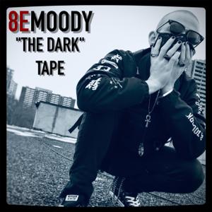 """8emoody - """"The Dark"""" Tape"""
