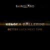 Kelsea Ballerini - Better Luck Next Time  artwork