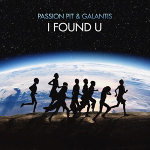 Passion Pit & Galantis - I Found U