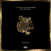 With You (feat. Gucci Mane & Asian Doll) - Jay Sean