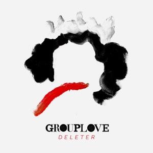 GROUPLOVE - Deleter Chords and Lyrics