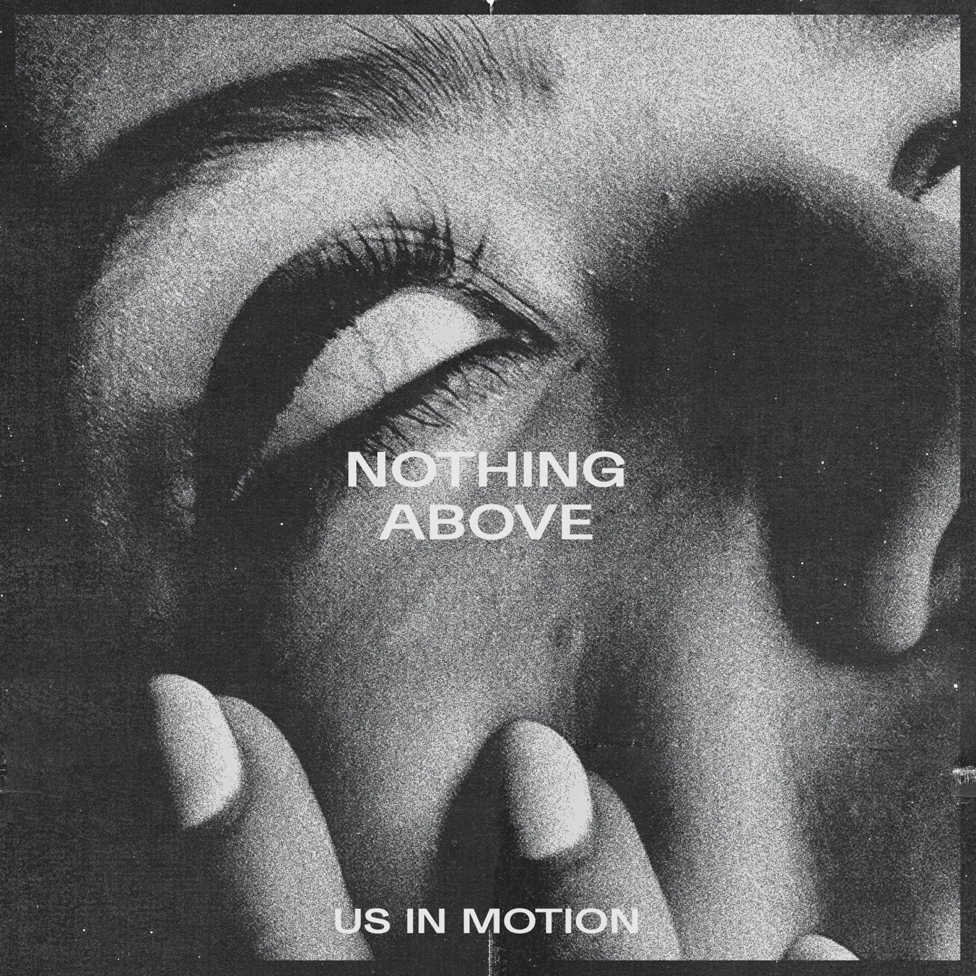 Us in Motion - Nothing Above [EP] (2019)