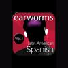Earworms Learning - Rapid Spanish Vol. 1 - Latin American Edition  artwork