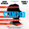 Jason Reynolds & Ibram X. Kendi - Stamped: Racism, Antiracism, and You  artwork
