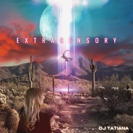Extrasensory by DJ Tatiana