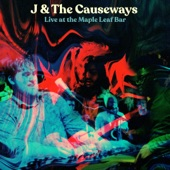 J & The Causeways - One Year Older (Live)