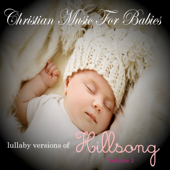 Lullaby Versions of Hillsong, Vol. 2