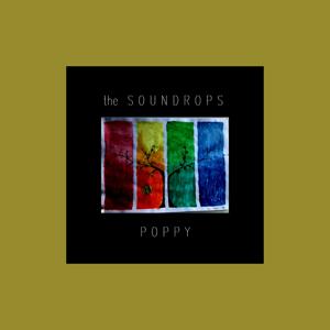 The Soundrops - Poppy