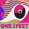 One Two Feet - Be as Young