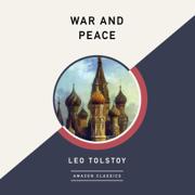 War and Peace (AmazonClassics Edition) (Unabridged)