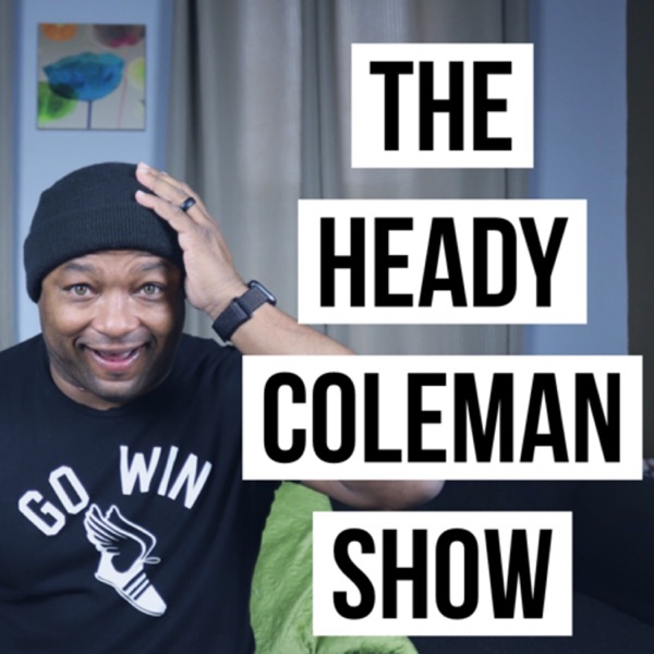 The Heady Coleman Show