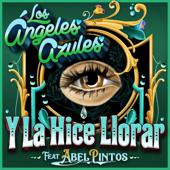 Y la Hice Llorar (feat. Abel Pintos) - Los Ángeles Azules