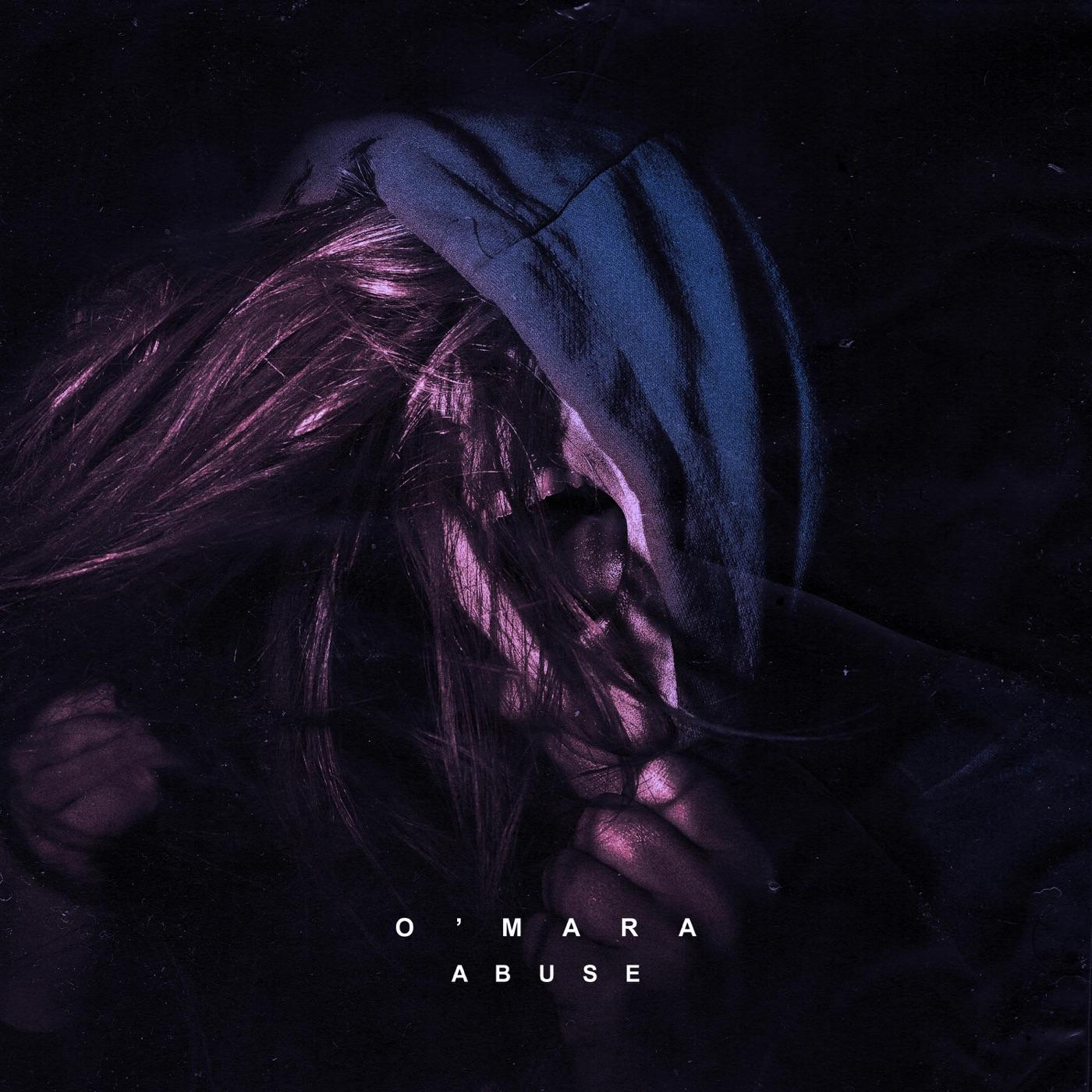 O'mara - Abuse [EP] (2020)