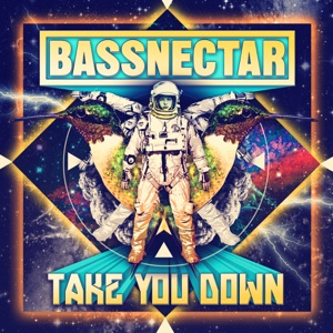 Bassnectar - Take You Down