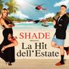 Shade - La hit dell'estate Grafik