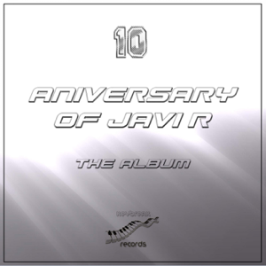 Javi R - 10 Aniversary of Javi R