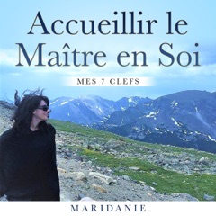 Accueillir le Maître en Soi. Mes 7 Clefs (French Edition) [Allowing the Master, My 7 Keys] (Unabridged)